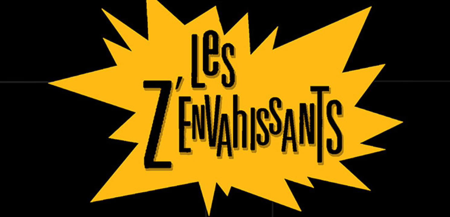Les Z'Envahissants!